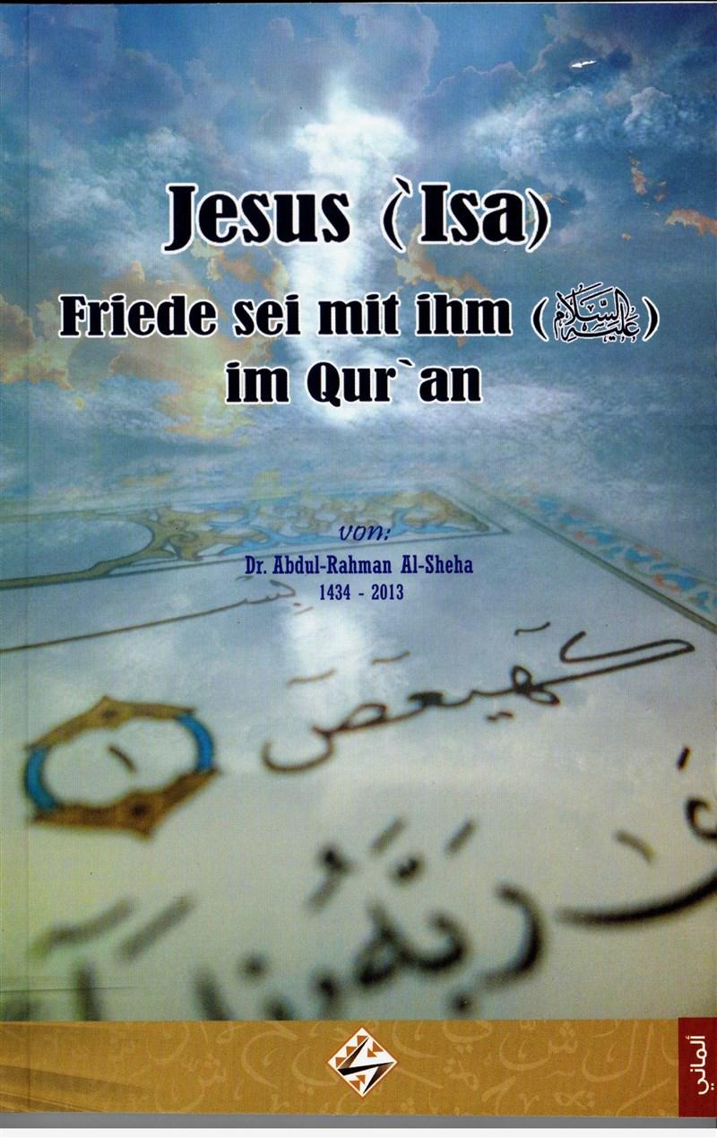 Jesus (`Isa)  (Friede sei mit ihm) im Qur`an