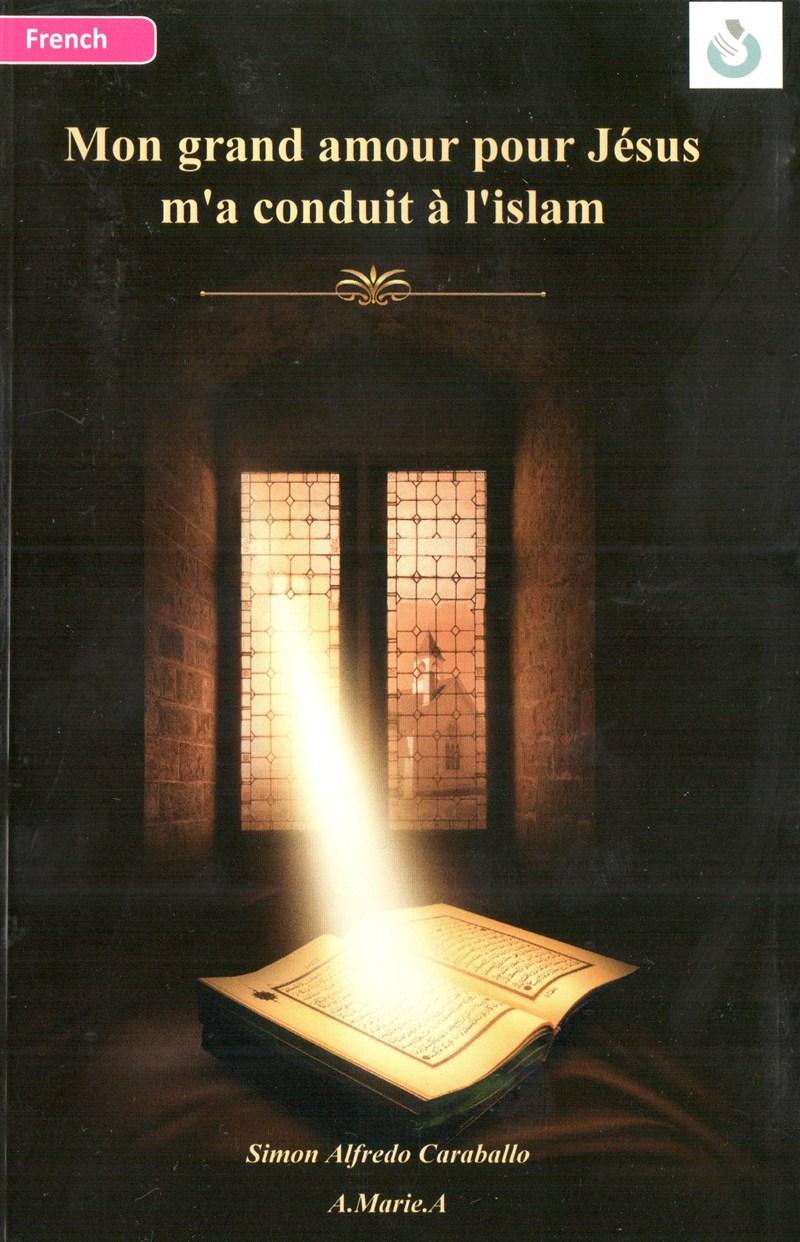 Mon grand amour pour Jésus m'a amené à l'Islam